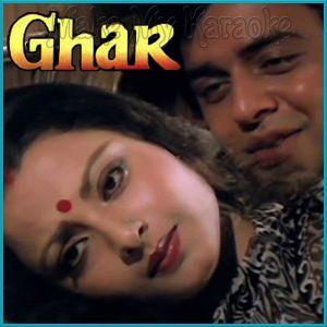 Phir Wahi Raat Hai - Ghar