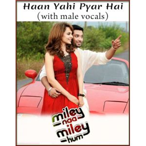 Haan Yahi Pyar Hai (With Male Vocals) - Mile Na Mile Hum