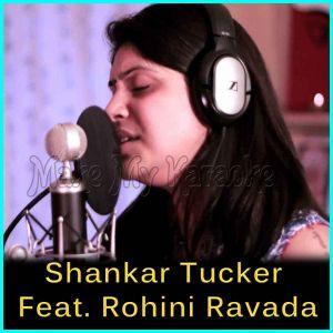 Aaj Jaane Ki Zid Na Karo - Shankar Tucker Feat. Rohini Ravada (MP3 And Video-Karaoke Format)