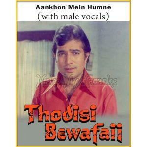 Aankhon Mein Humne (With Male Vocals) - Thodi Si Bewafaii