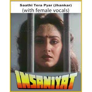 Saathi Tera Pyar (Jhankar) (With Female Vocals) - Insaniyat (MP3 Format)