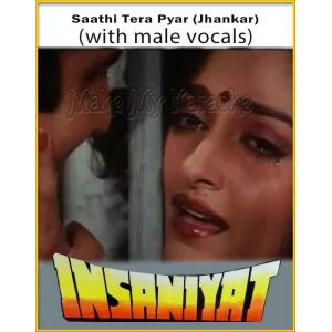 Saathi Tera Pyar (Jhankar) (With Male Vocals) - Insaniyat (MP3 Format)