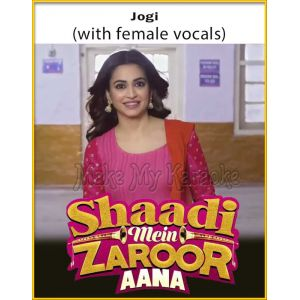Jogi (With Female Vocals) - Shaadi Mein Zaroor Aana