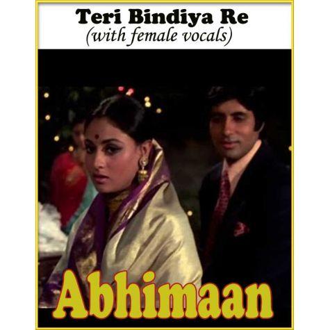 Teri Bindiya Re (with female vocals)  -  Abhimaan