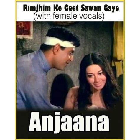 Rimjhim Ke Geet Sawan Gaye (with female vocals)  -  Anjaana  (MP3 and Video Karaoke Format)
