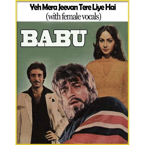 Yeh Mera Jeevan Tere Liye Hai (with female vocals)  -  Babu (MP3 Format)