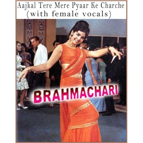 Aajkal Tere Mere Pyaar Ke Charche (with female vocals)  -  Brahmachari (MP3 and Video Karaoke Format)