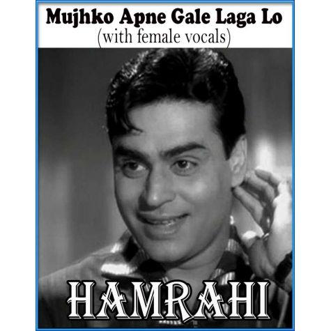 Mujhko Apne Gale Laga Lo(with female vocals)  -  Hamraahi (MP3 and Video Karaoke Format)
