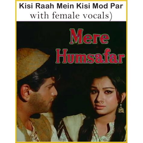 Kisi Raah Mein Kisi Mod Par (with female vocals)  -  Mere Humsafar