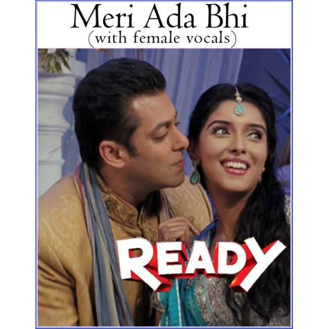 Meri Ada Bhi-Ready (with female vocals)  -  Ready (MP3 and Video Karaoke Format)