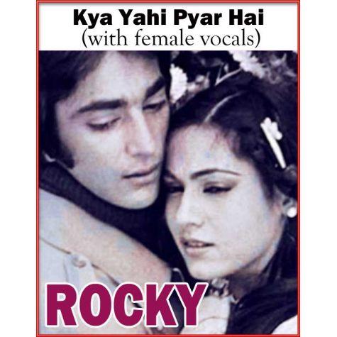 Kya Yahi Pyar Hai (with female vocals) - Rocky (MP3 and Video Karaoke Format)