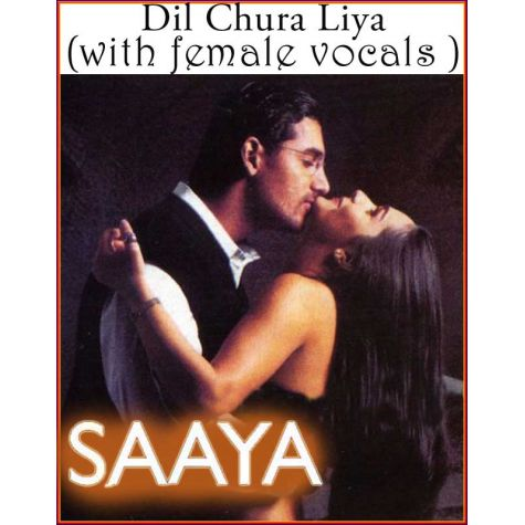 Dil Chura Liya (with female vocals )  -  Saaya