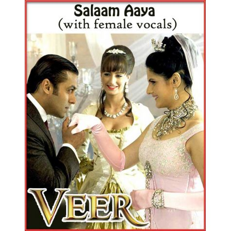 Salaam Aaya - Veer (with female vocals)  -  VEER