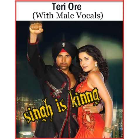 Teri Ore (With Male Vocals)  -  Singh is King (MP3 and Video Karaoke Format)