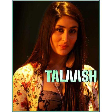 Laakh Duniya Kahe - Talaash (MP3 and Video-Karaoke Format)