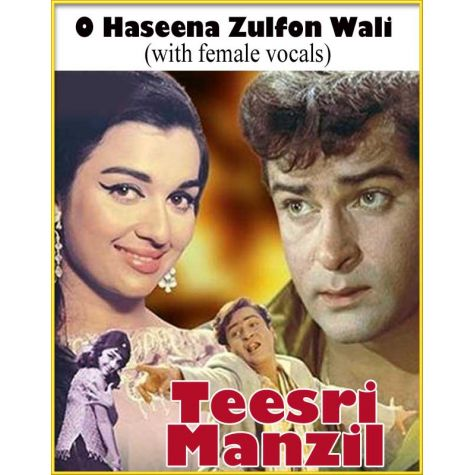 O Haseena Zulfon Wali (with female vocals)  Teesri Manzil (MP3 and Video Karaoke Format)