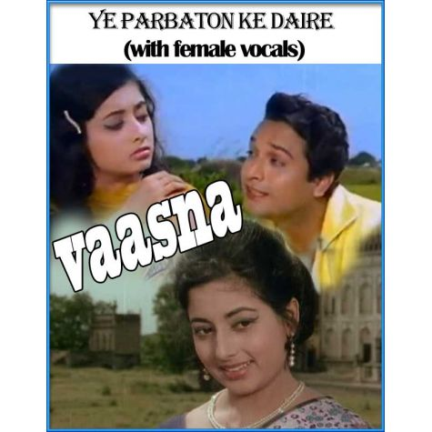 Ye Parbaton Ke Daire (with female vocals) Vaasna (MP3 and Video Karaoke Format)