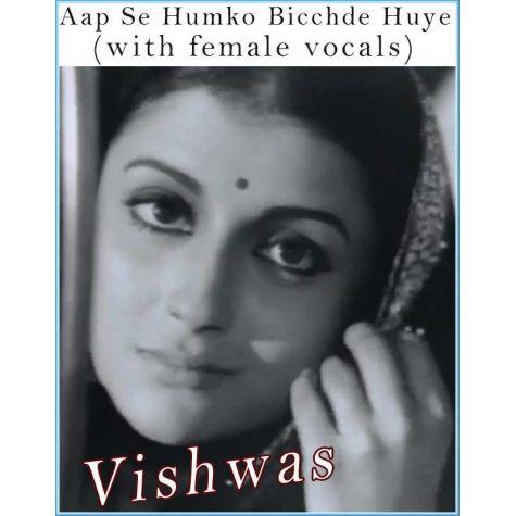 Aap Se Humko Bicchde Huye (with female vocals)  Vishwas  (MP3 and Video Karaoke Format)