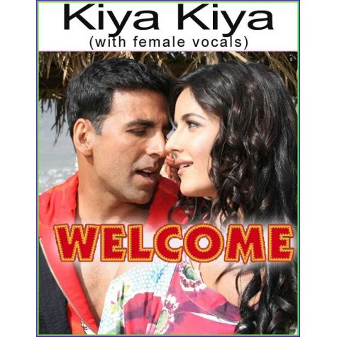 Kiya Kiya (with female vocals)  -  Welcome