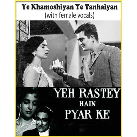 Ye Khamoshiyan Ye Tanhaiyan(with female vocals)  -  Yeh Raaste Hain Pyar Ke (MP3 and Video Karaoke Format)