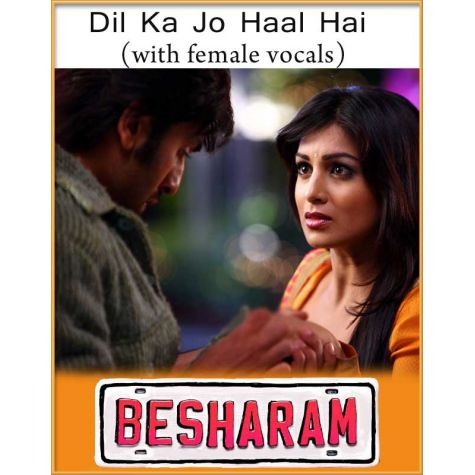 Dil Ka Jo Haal Hai (With Female Vocals) - Besharam (MP3 And Video Karaoke Format)