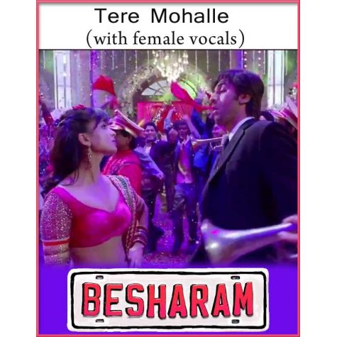 Tere Mohalle (With Female Vocals) - Besharam (MP3 And Video-Karaoke Format)