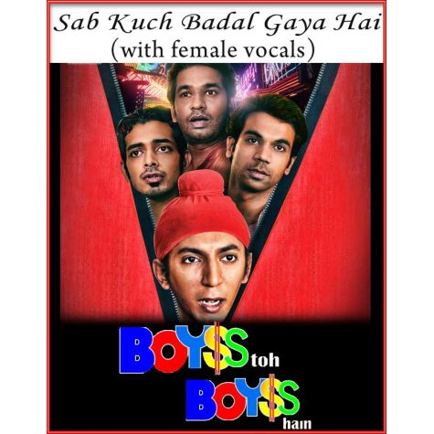 Sab Kuch Badal Gaya Hai (With Female Vocals) - Boyss To Boyss Hain (MP3 And Video-Karaoke Format)