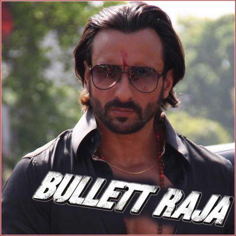 Bullet Raja - Bullet Raja (MP3 And Video Karaoke Format)
