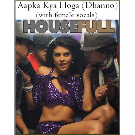 Aapka Kya Hoga (Dhanno) (with female vocals) -Housefull (MP3 And Video Karaoke Format)