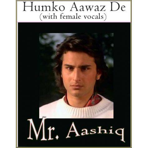 Humko Aawaz De (with female vocals) -Mr Aashiq (MP3 Format)