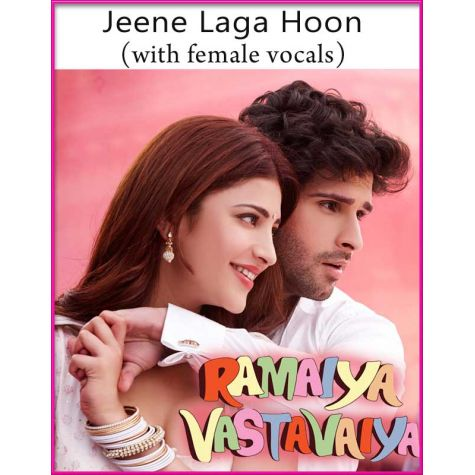 Jeene Laga Hoon (With Female Vocals) - Ramaiya Vastavaiya (MP3 And Video Karaoke Format)