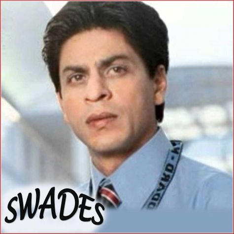 Ye Jo Des Hai Tera - Swades (MP3 and Video Karaoke Format)