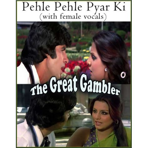 Pehle Pehle Pyar Ki (with female vocals) -The Great Gambler (MP3 And Video Karaoke Format)