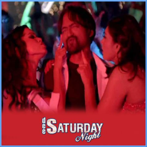 Nasha Sar Pe Chadke Bole - Dee Saturday Night (MP3 And Video-Karaoke Format)