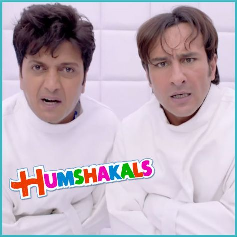 Hum Paagal Nahin Hain - Humshakals (MP3 Format)