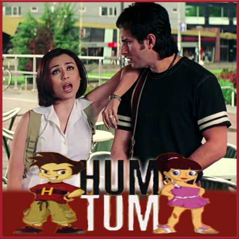 Chak De Chak De Chak De Chak De Saare Gham - Hum Tum (MP3 And Video-Karaoke Format)