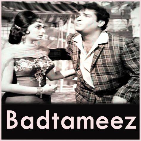 Dil Ko Na Mere Tadpao - Badtameez (MP3 And Video Karaoke Format)