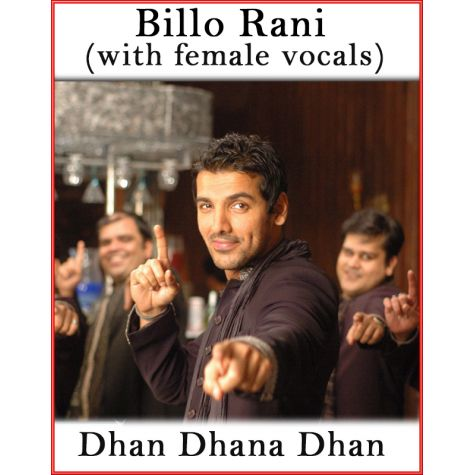 Billo Rani (With Female Vocals) - Dhan Dhana Dhan (MP3 And Video Karaoke Format)
