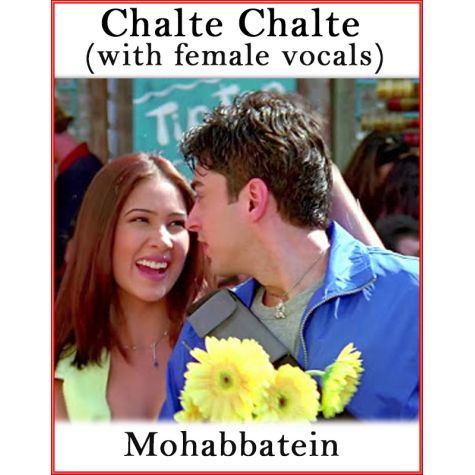 Chalte Chalte (With Female Vocals) - Mohabbatein (MP3 And Video Karaoke Format)