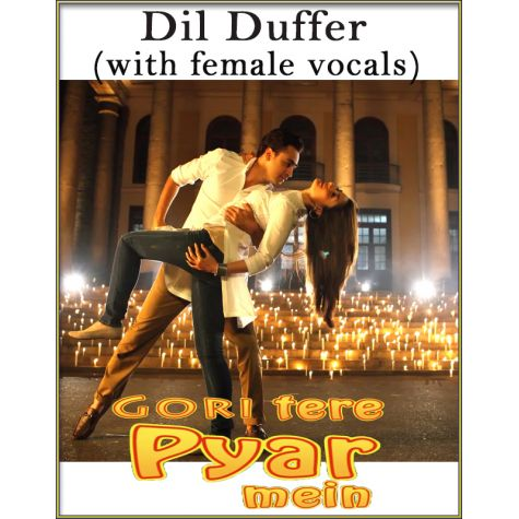 Dil Duffer (With Female Vocals) - Gori Tere Pyaar Mein (MP3 And Video-Karaoke Format)