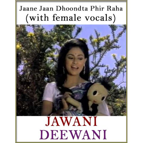 Jaane Jaan Dhoondta Phir Raha (With Female Vocals) - Jawani Deewani (MP3 And Video Karaoke Format)