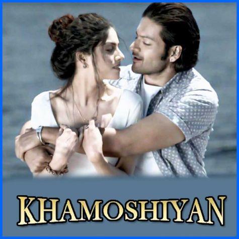 Baatein Ye Kabhi Na (Male) - Khamoshiyan (MP3 And Video Karaoke Format)