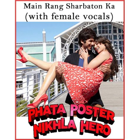 Main Rang Sharbaton Ka (With Female Vocals) - Phata Poster Nikhla Hero (MP3 And Video-Karaoke Format)