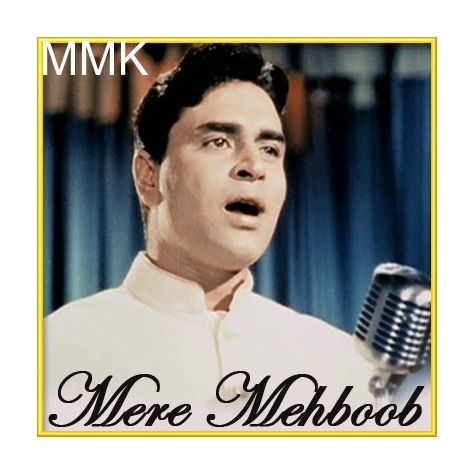 Mere Mehboob Tujhe - Mere Mehboob (MP3 and Video Karaoke Format)