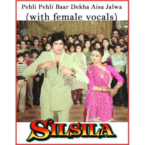 Pehli Pehli Baar Dekha Aisa Jalwa (With Female Vocals) - Silsila (MP3 And Video Karaoke Format)