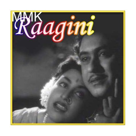 Mann Mora Bawara Nis Din - Raagini (MP3 and Video Karaoke  Format)