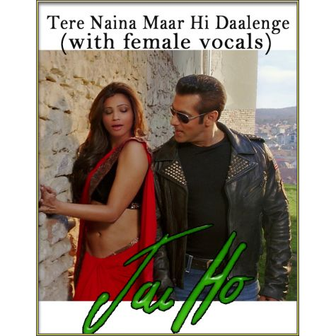 Tere Naina Maar Hi Daalenge (With Female Vocals) - Jai Ho (MP3 And Video-Karaoke Format)