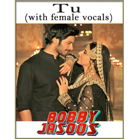 Tu (With Female Vocals) - Bobby Jasoos (MP3 And Video Karaoke Format)