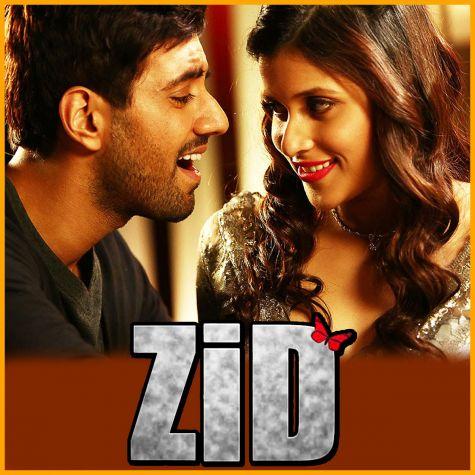 Mareez-E-Ishq - Zid (MP3 And Video-Karaoke Format)