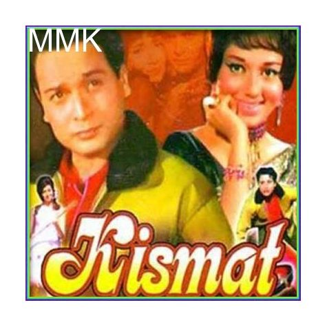 Aankhon Mein Qayamat Ke Kajal - Kismat (MP3 and Video Karaoke  Format)